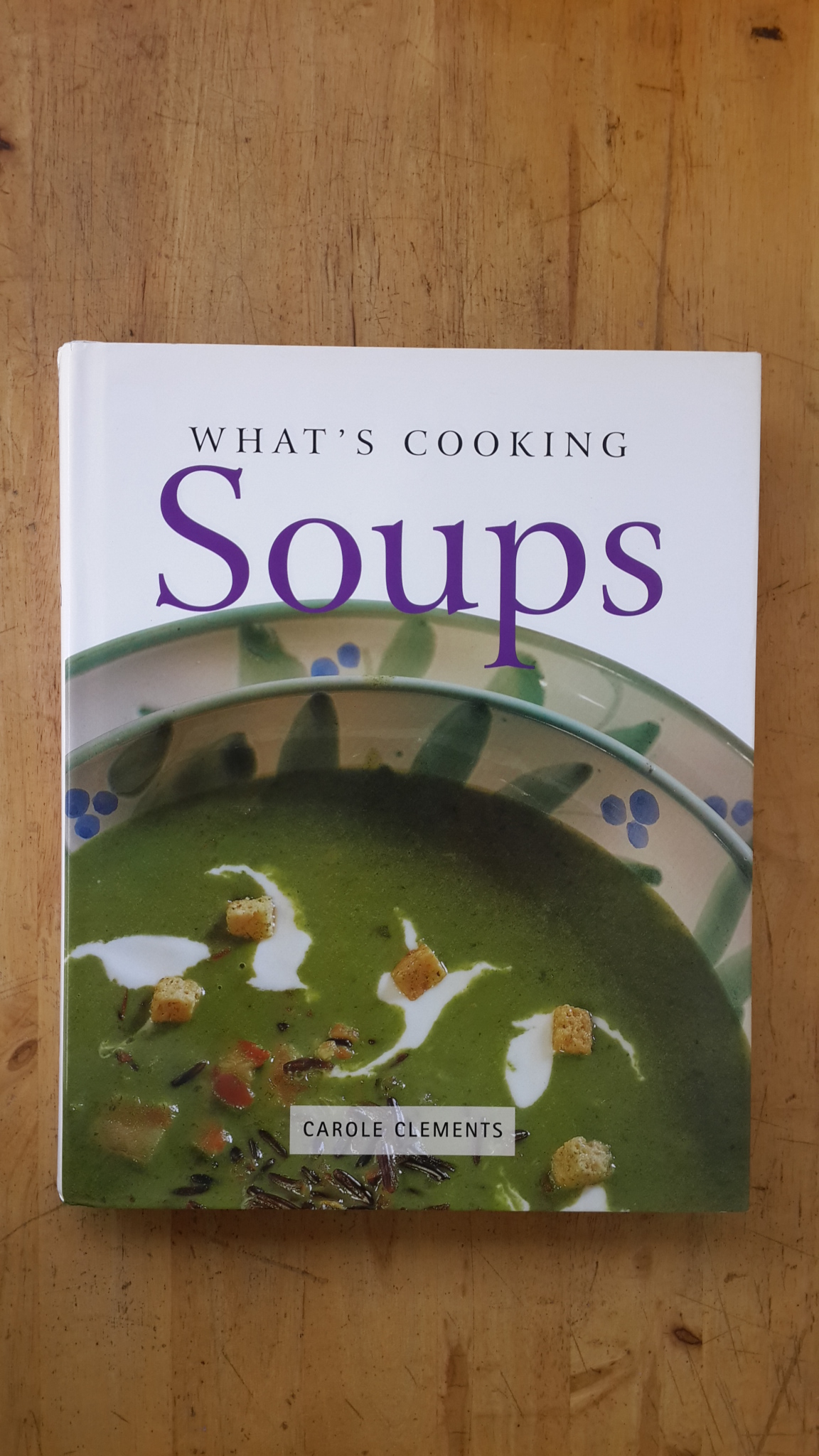 WHAT'S COOKING SOUPS / CAROLE CLEMENTS