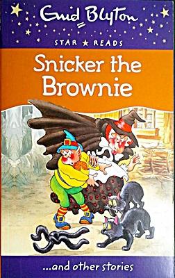 Snicker the Brownie (Enid Blyton: Star Reads Series 4)