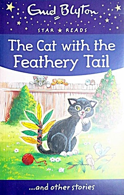 The Cat with the Feathery Tail (Enid Blyton: Star Reads Series 8)