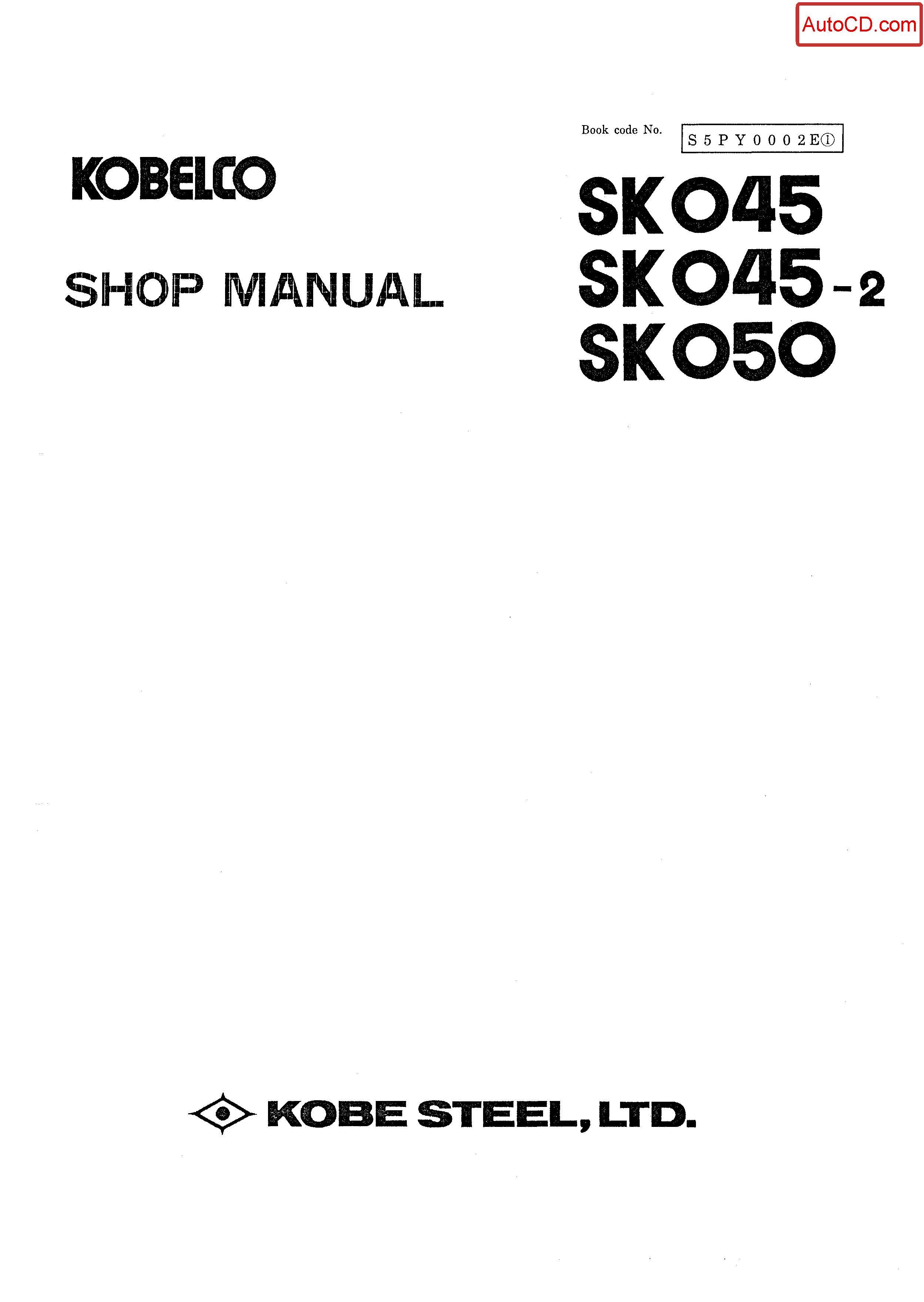 หนังสือ คู่มือซ่อม Kobelco Hydraulic Excavator SK45 , SK45-2 , Sk050 (ข้อมูลทั่วไป ค่าสเปคต่างๆ วงจรไฟฟ้า วงจรไฮดรอลิกส์)
