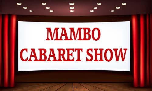 แมมโบ้ คาบาเร่ต์ โชว์ MAMBO CABARET SHOW